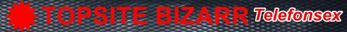 Bizarr Telefonsex Topsite - Bizarr Telefonsex & Telefonerotik